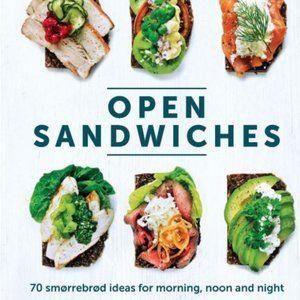 Open Sandwiches: 70 smorrebrod ideas...